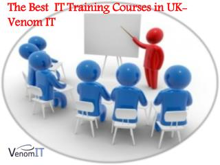 The Best  IT Training Courses in UK- Venom IT