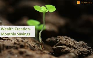WEALTH CREATION-MONTHLY SAVINGS