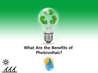 Benefits of Photovoltaic By Isratech