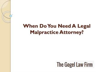 When Do You Need a Legal Malpractice Attorney