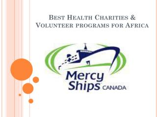 Best health charities & volunteer programs for africa