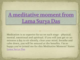 A meditative moment from Lama Surya Das