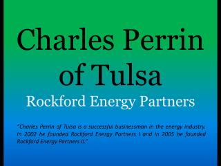 Charles Perrin of Tulsa - Rockford Energy Partners