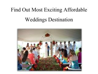 Find Out Most Exciting Affordable Weddings Destination