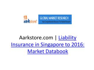 Aarkstore.com | Liability Insurance in Singapore to 2016: Ma