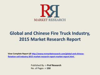 Fire Truck Market 2019 Forecasts Company Profile, Product Specifications & Capacity
