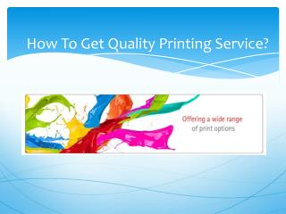 How To Get Quality Printing Service?
