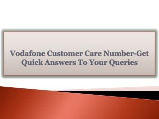 Vodafone Customer Care Number-Get Quick Answers To Your Queries
