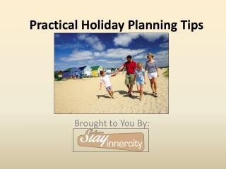 Practical Holiday Planning Tips