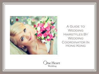 Hairstyles on your Big Day! | One Heart Wedding