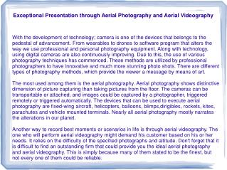 Exceptional Presentation through Aerial Photography and Aerial Videography