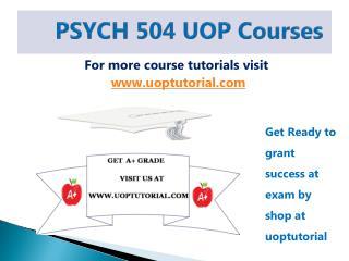 PSYCH 504  UOP Tutorial / Uoptutorial
