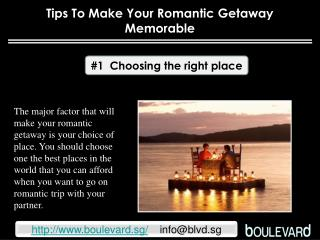 Tips to make your romantic getaway memorable