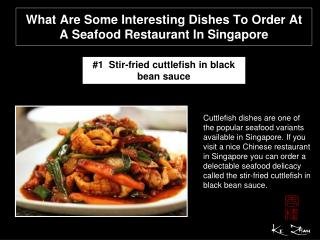 What are some interesting dishes to order at a seafood restaurant in Singapore