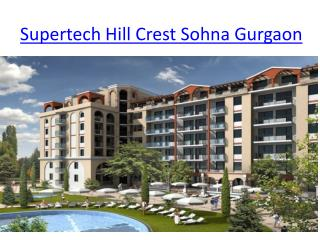 Supertech Hill Crest Sohna Gurgaon, Supertech Group, Supertech Hill Town