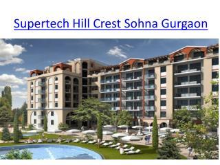 Supertech Hill Crest Sohna Gurgaon, Supertech Group, Supertech Hill Town