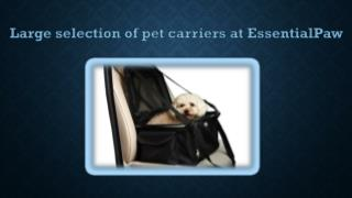 Large selection of pet carriers at EssentialPaw