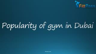 Popularity of gym in dubai