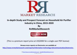 Household Air Purifier In-dept Study and Prospect in China, 2015-2020