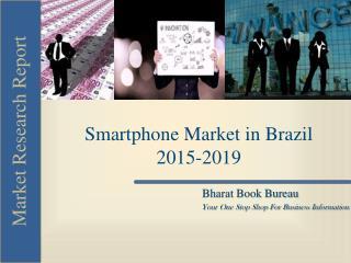Smartphone Market in Brazil 2015-2019