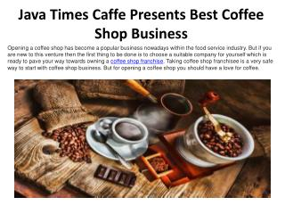 Java Times Caffe Presents Best Coffee Shop Business