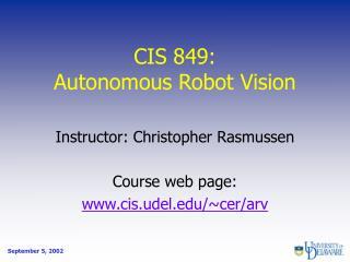 CIS 849: Autonomous Robot Vision