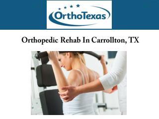 Orthopedic Rehab In Carrollton, TX