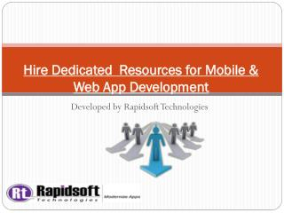 Hire Dedicated  Resources for Mobile & Web App Development