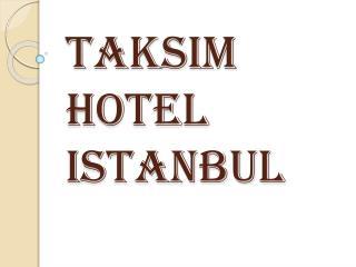 Taksim Hotel Istanbul