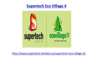 Supertech Eco Village 4 Luxurious Project