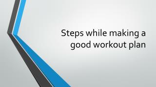 Steps while making a good workout plan