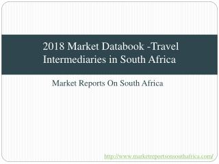 2018 Market Databook -Travel Intermediaries in South Africa