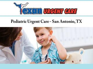 Pediatric Urgent Care - San Antonio