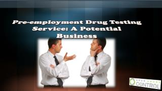Pre employment drug testing service: Potential business