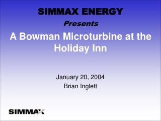 A Bowman Microturbine at the Holiday Inn