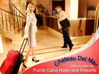 Stay in beautiful Bavaro Resorts