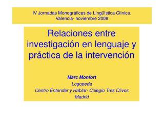IV Jornadas Monogr ficas de Ling  stica Cl nica.  Valencia- noviembre 2008