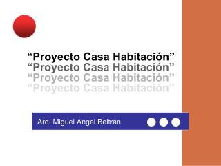 Proyecto Casa Habitaci n
