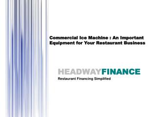 Commercial Ice Machine : An Important Equipment for Your Restaurant Business