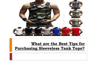 What are the Best Tips for Purchasing Sleeveless Tank Tops