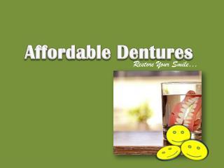 Affordable Dentures - Restore Your Smile