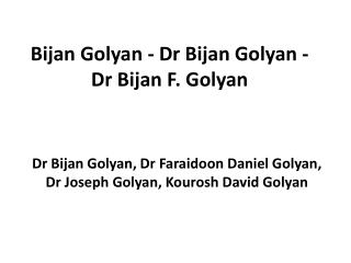 Bijan Golyan - Dr Bijan F. Golyan