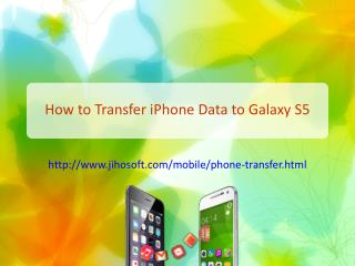 iPhone to Galaxy: Transfer iPhone Data to Galaxy S5