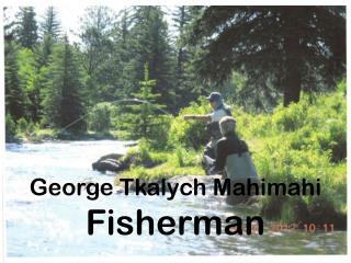 George Tkalych_Mahimahi Fisherman