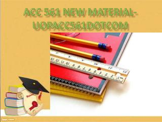 ACC 561 New Material-uopacc561dotcom