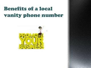 Benefits of Local Vanity Numbers