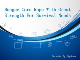 Bungee Cord Rope With Great Strength For Survival Needs
