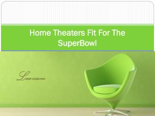 Home Theaters Fit For The SuperBowl
