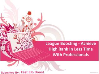 League Boosting - Achieve High Rank In Less Time With Professionals