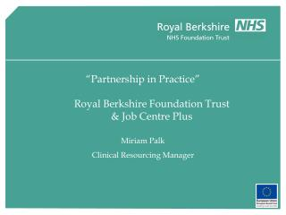 Partnership in Practice   Royal Berkshire Foundation Trust   Job Centre Plus